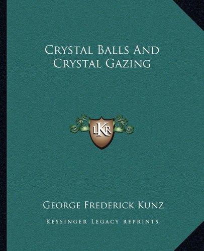 Crystal Balls And Crystal Gazing