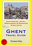 Ghent Travel Guide: Sightseeing, Hotel, Restaurant & Shopping Highlights