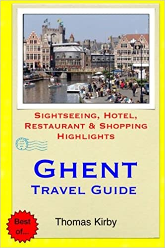 Ghent Travel Guide: Sightseeing, Hotel, Restaurant & Shopping ...