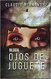 Bilogía OJOS DE JUGUETE (Pack con El maldito callejón de Anglés | Mi odio): Thriller Psicológico | Intriga | Suspense | Ocultismo | Fantasma