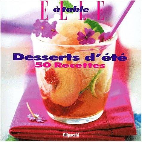 Lire un Desserts d'été. 50 recettes pdf