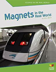 Magnets in the Real World (Science in the Real World)