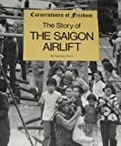 The Story of the Saigon Airlift, Zachary Kent, 0516447602