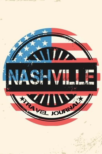 Nashville Travel Journal: Blank Travel Notebook (6x9), 108 Lined Pages, Soft Cover (Blank Travel Journal)(Travel Journals To Write In)(US Flag)