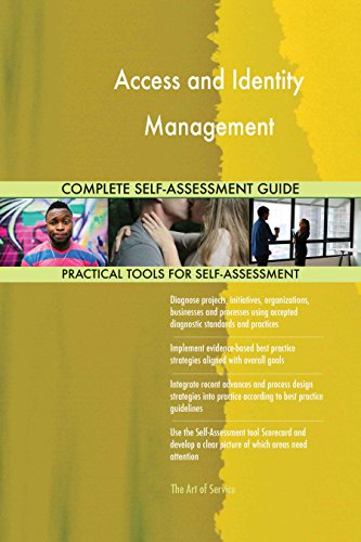 Access and Identity Management Toolkit: best-practice templates, step-by-step work plans and maturity diagnostics (Identity And Access Management Best Practices)