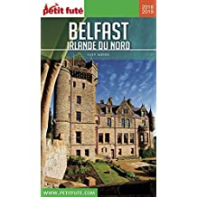 BELFAST - IRLANDE DU NORD 2018/2019 Petit Futé (City Guide) (French Edition)