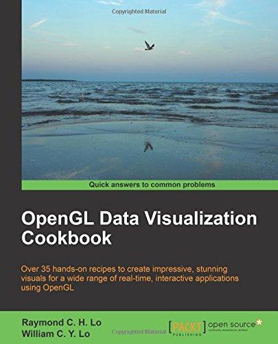 OpenGL Data Visualization Cookbook: Raymond C  H  Lo, William C  Y