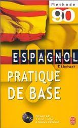 Espagnol Débutant. : Pratique de base, Livre + 6 CD audio