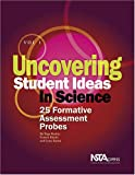 Uncovering Student Ideas in Science : 25 Formative Assessment Probes, Keeley, Page and Eberle, Francis, 0873552555