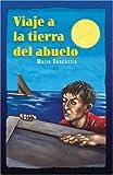 Viaje a la Tierra del Abuelo (Spanish Edition)