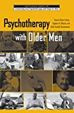 Psychotherapy with Older Men, Tammi Vacha-Haase and Stephen R. Wester, 041599862X