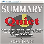 Summary: Quiet: The Power of Introverts in a World That Can't Stop Talking |  Readtrepreneur Publishing