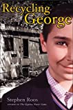 Recycling George, Stephen Roos, 0689831463