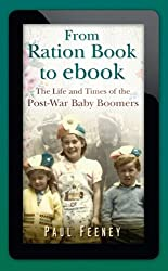 From Ration Book to ebook: The Life and Times of the Post-War Baby Boomers