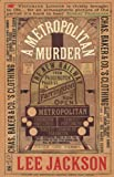 A Metropolitan Murder by Lee Jackson front cover