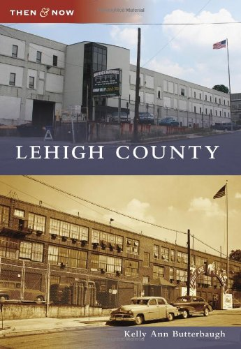 Download Lehigh County (Then and Now) PDF