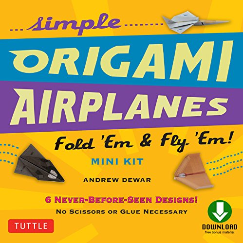 Simple Origami Airplanes Mini Kit Ebook: Fold 'Em & Fly 'Em!: Origami  Book with 6 Projects and Downloadable Instructional Video: Great for Kids and Adults por Andrew Dewar