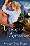 An Inescapable Attraction (The Defiant Hearts Series, Book 3)