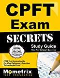 CPFT Exam Secrets Study Guide: CPFT Test Review for the Certified Pulmonary Function Technologist Exam