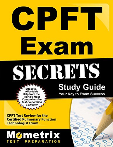 Functions Pulmonary Test - CPFT Exam Secrets Study Guide: CPFT Test Review for the Certified Pulmonary Function Technologist Exam