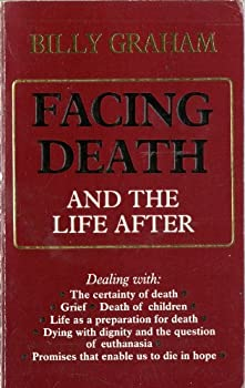 Facing Death and the Life After 0849904749 Book Cover