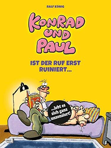 Konrad und Paul - Ist der Ruf erst ruiniert ...