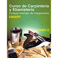 Curso De Carpinteria Y Ebanisteria / Carpentry, Joinery & Machine Woodworking: Incluye Manejo de