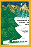 Lessons from A Christmas Tree Farm, Michael Kurtz, 0595667821