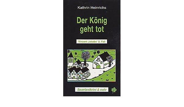 Kathrin Heinrichs Der König geht tot