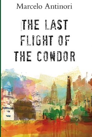 The Last Flight of the Condor