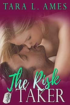 The Risk Taker (Alpha Aviators Series) by [Tara L. Ames]