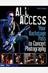 All Access: Your Backstage Pass to Concert Photography Kindle Edition