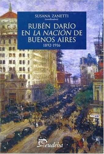 Ruben Dario En La Nacion de Buenos Aires, 1892-1916 (Spanish Edition) pdf