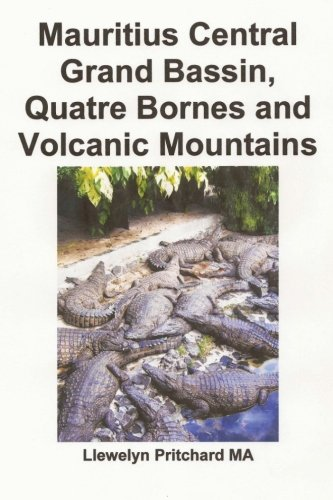 Mauritius Central Grand Bassin, Quatre Bornes and Volcanic Mountains: A Souvenir Collection of colour photographs with captions (Photo Albums) (Volume 12) (Nepali Edition)
