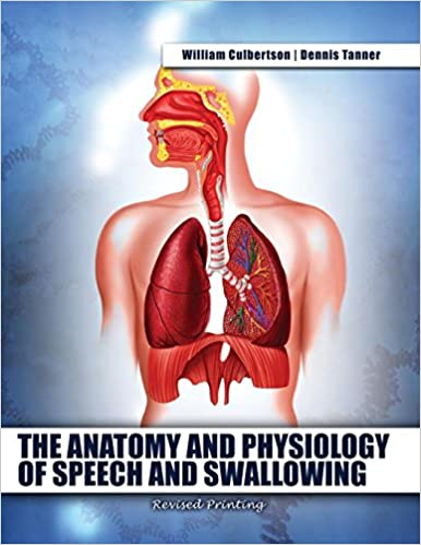 The Anatomy And Physiology Of Speech And Swallowing 9781465277428
