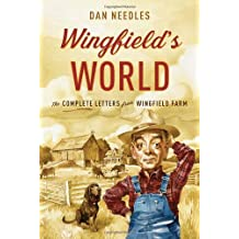 By Dan Needles - Wingfield's World: The Complete Letters from Wingfield Farm