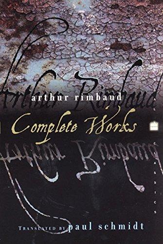 Arthur Rimbaud: Complete Works (Perennial Classics)