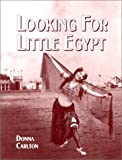 Looking for Little Egypt, Carlton, Donna, 0962399817