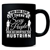 God Said Let There Be Sexy People Created Austrian - Mug
