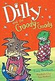 Dilly and the Goody Goody, Tony Bradman, 1405202491