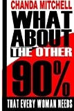 What about the Other 90%, Chanda Mitchell, 1500485241