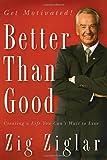 Better Than Good, Zig Ziglar, 0785289194