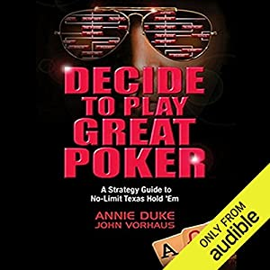 Decide to Play Great Poker Hörbuch