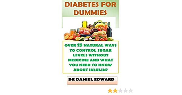 Amazon Com Diabetes For Dummies Over 15 Natural Ways To Control