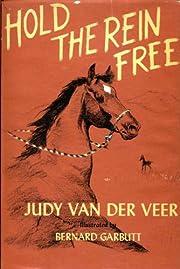 Hold the rein free de Judy Van der Veer
