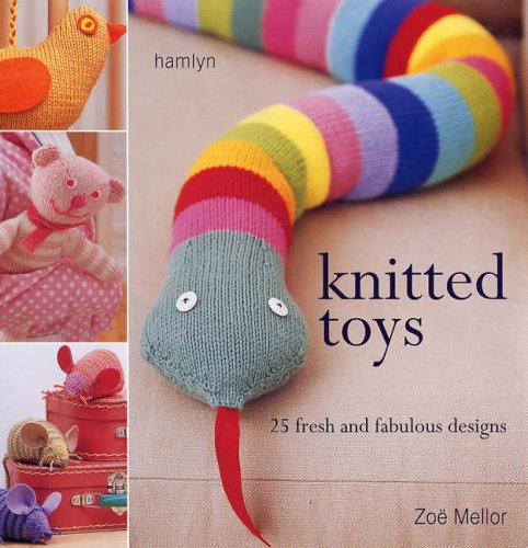 Knitted Toys: 25 Fresh and Fabulous Designs PDF
