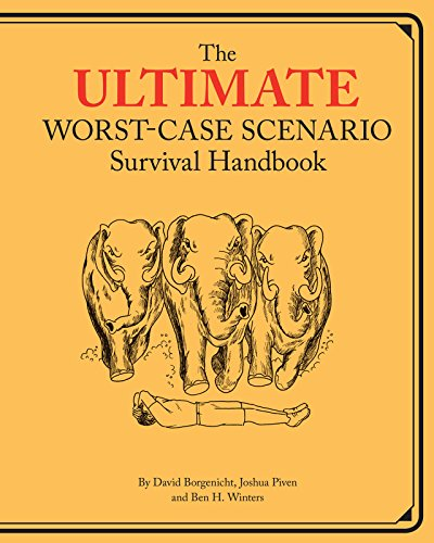 Ultimate Worst-Case Scenario Survival Handbook (Worst Case Scenario) by [Borgenicht, David, Piven, Joshua, Winters, Ben H.]