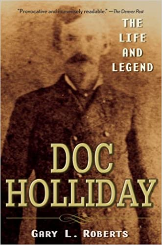 Amazon.com: Doc Holliday: The Life and Legend eBook: Gary L ...