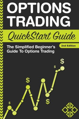 Options Trading: QuickStart Guide - The Simplified Beginner's Guide To Options Trading by ClydeBank Finance Staff