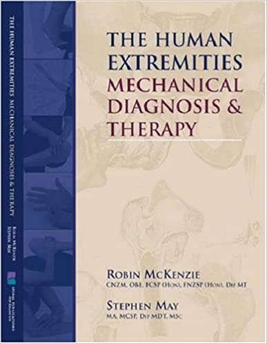 Human Extremities: Mechanical Diagnosis and Therapy (806) Robin A. McKenzie